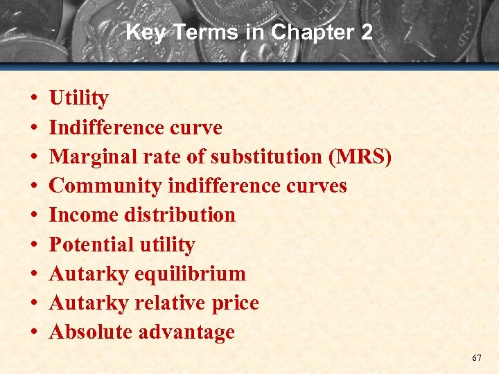 Key Terms in Chapter 2 • • • Utility Indifference curve Marginal rate of