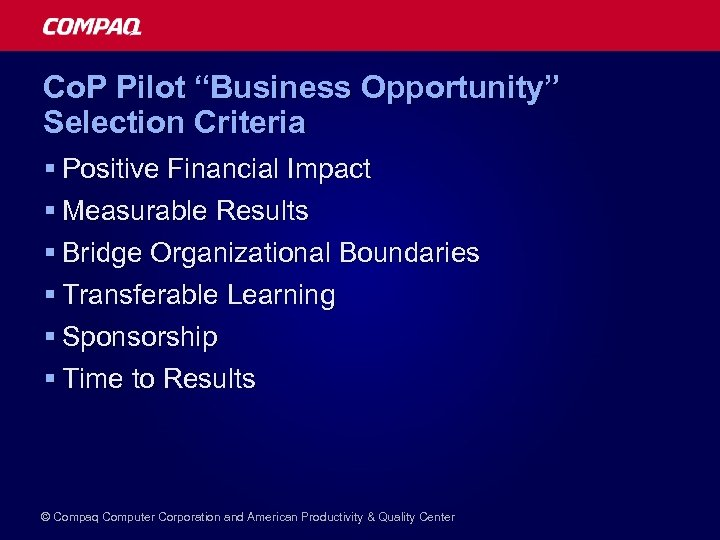 "Co. P Pilot ""Business Opportunity"" Selection Criteria § Positive Financial Impact § Measurable Results"