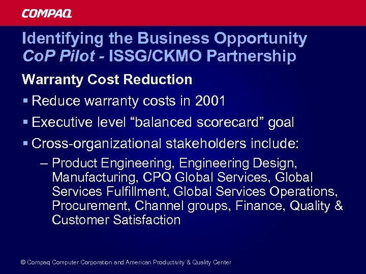 Identifying the Business Opportunity Co. P Pilot - ISSG/CKMO Partnership Warranty Cost Reduction §