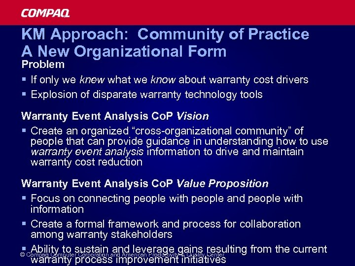 KM Approach: Community of Practice A New Organizational Form Problem § If only we