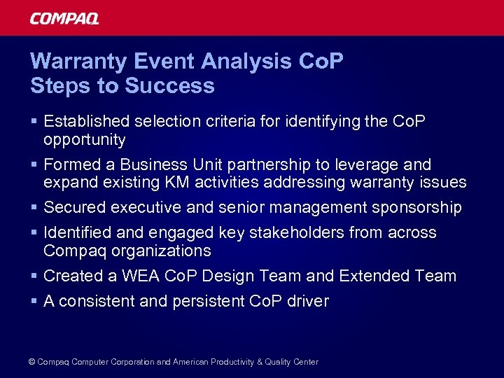 Warranty Event Analysis Co. P Steps to Success § Established selection criteria for identifying