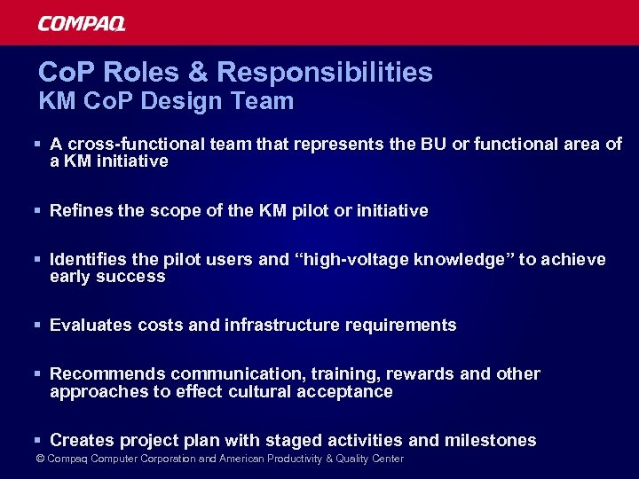 Co. P Roles & Responsibilities KM Co. P Design Team § A cross-functional team