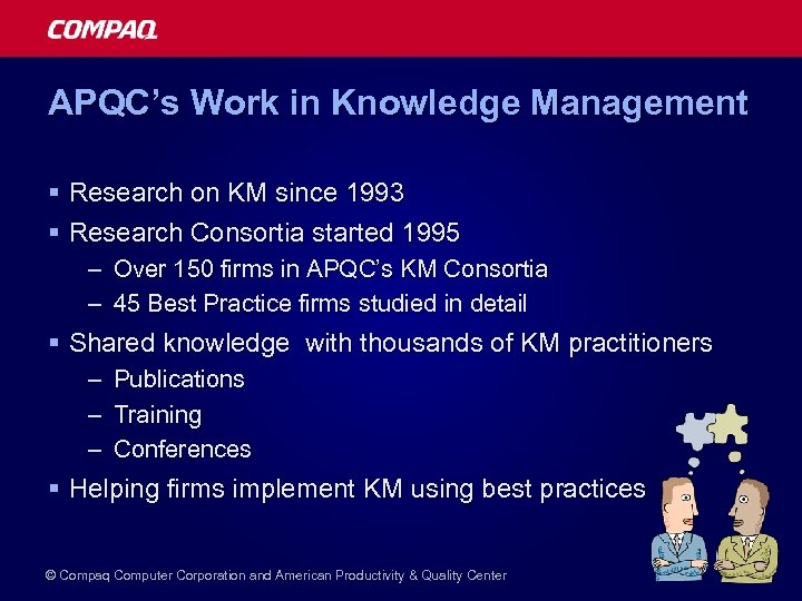APQC's Work in Knowledge Management § Research on KM since 1993 § Research Consortia