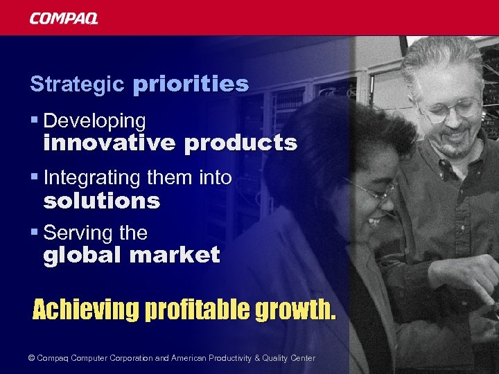 Strategic priorities § Developing innovative products § Integrating them into solutions § Serving the