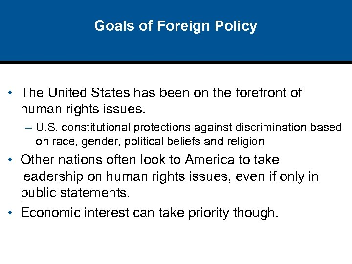 Goals of Foreign Policy • The United States has been on the forefront of