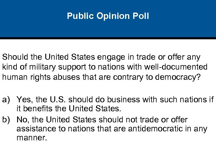 Public Opinion Poll Should the United States engage in trade or offer any kind
