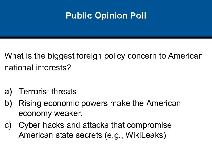 Public Opinion Poll What is the biggest foreign policy concern to American national interests?