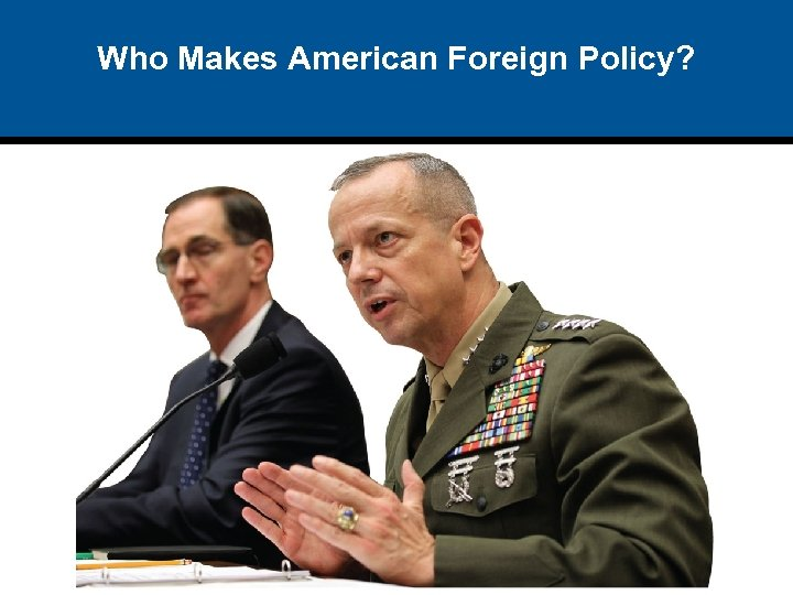 Who Makes American Foreign Policy?