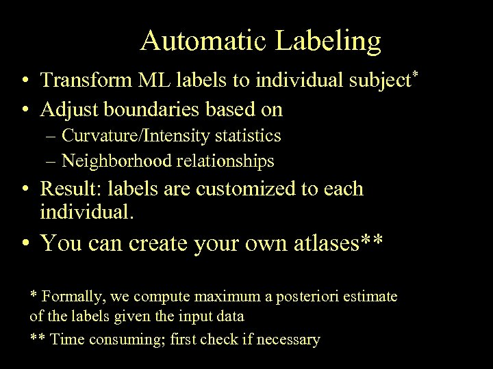 Automatic Labeling • Transform ML labels to individual subject* • Adjust boundaries based on