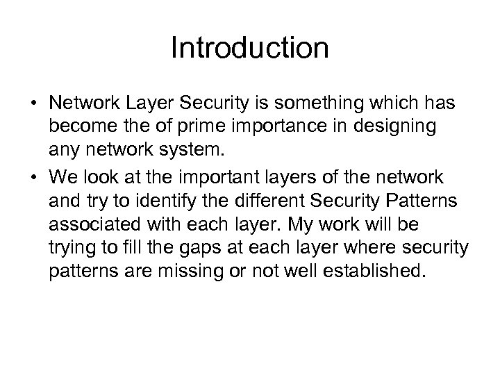 Introduction • Network Layer Security is something which has become the of prime importance