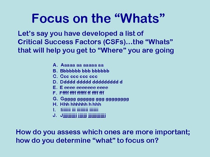 """Focus on the """"Whats"""" Let's say you have developed a list of Critical Success"""
