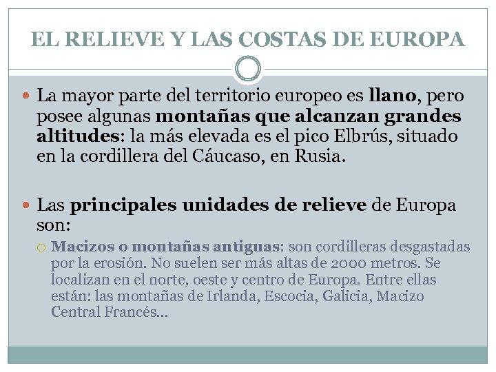 EL RELIEVE Y LAS COSTAS DE EUROPA La mayor parte del territorio europeo es