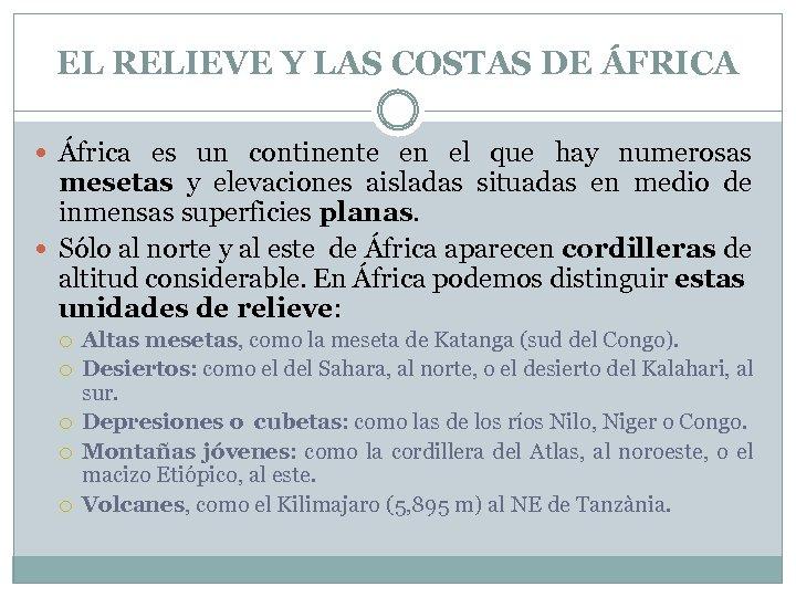 EL RELIEVE Y LAS COSTAS DE ÁFRICA África es un continente en el que