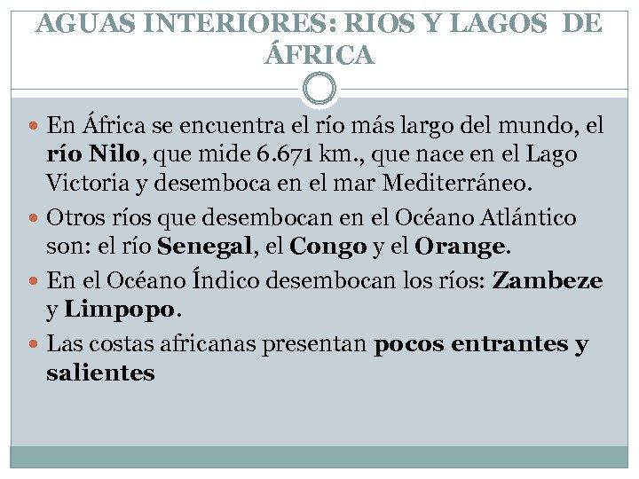 AGUAS INTERIORES: RIOS Y LAGOS DE ÁFRICA En África se encuentra el río más