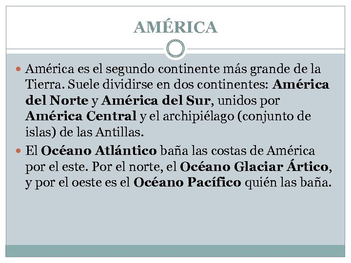 AMÉRICA América es el segundo continente más grande de la Tierra. Suele dividirse en