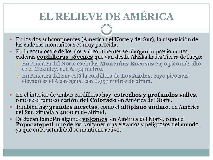 EL RELIEVE DE AMÉRICA En los dos subcontinentes (América del Norte y del Sur),