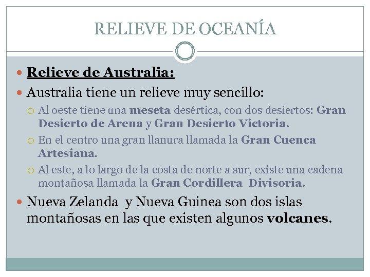 RELIEVE DE OCEANÍA Relieve de Australia: Australia tiene un relieve muy sencillo: Al oeste