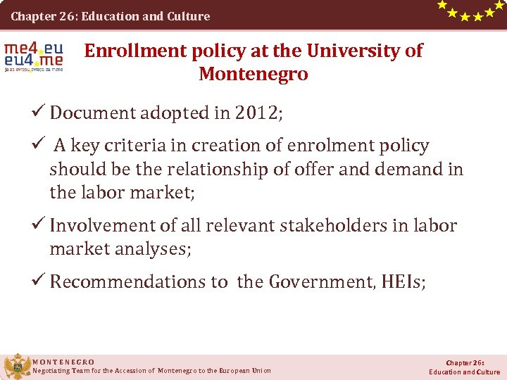 Chapter 26: Education and Culture Enrollment policy at the University of Montenegro ü Document