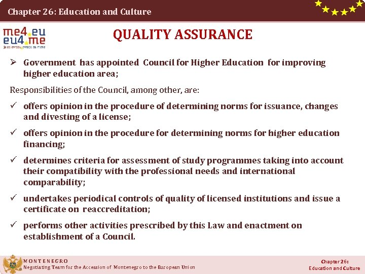 Chapter 26: Education and Culture QUALITY ASSURANCE Ø Government has appointed Council for Higher