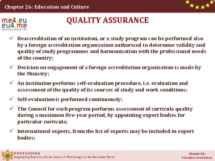 Chapter 26: Education and Culture QUALITY ASSURANCE ü Reaccreditation of an institution, or a