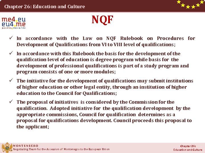 Chapter 26: Education and Culture NQF ü In accordance with the Law on NQF