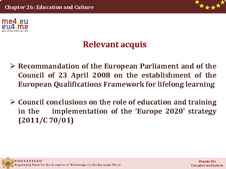 Chapter 26: Education and Culture Relevant acquis Ø Recommandation of the European Parliament and