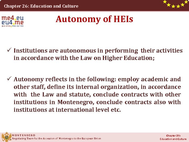 Chapter 26: Education and Culture Autonomy of HEIs ü Institutions are autonomous in performing