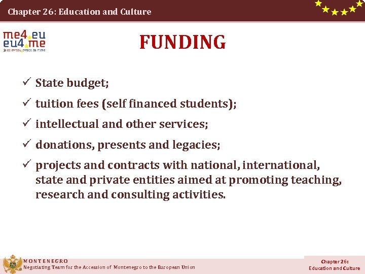 Chapter 26: Education and Culture FUNDING ü State budget; ü tuition fees (self financed