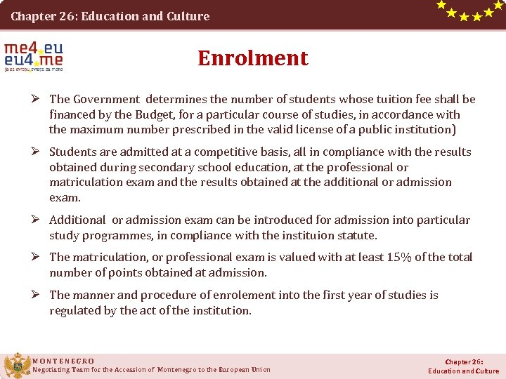 Chapter 26: Education and Culture Enrolment Ø The Government determines the number of students
