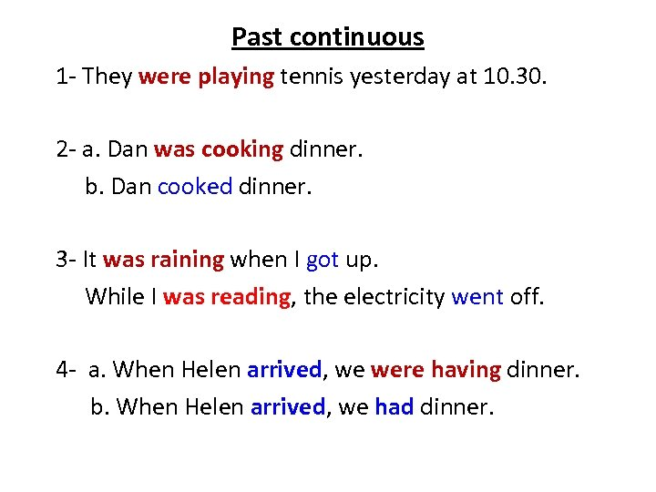 Past continuous 1 - They were playing tennis yesterday at 10. 30. 2 -