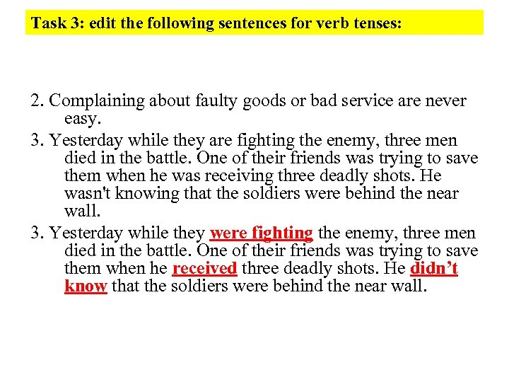 Task 3: edit the following sentences for verb tenses: 2. Complaining about faulty goods
