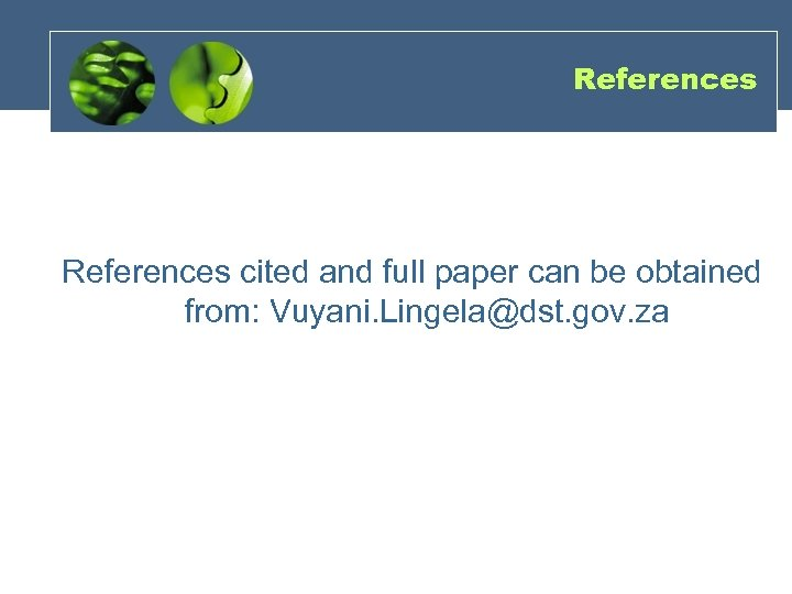 References cited and full paper can be obtained from: Vuyani. Lingela@dst. gov. za