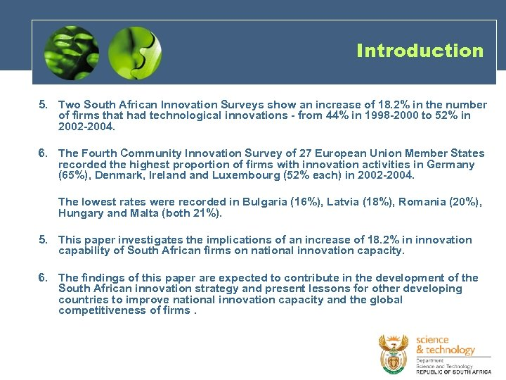 Introduction 5. Two South African Innovation Surveys show an increase of 18. 2% in