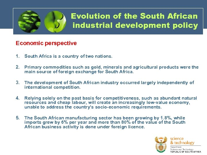 Evolution of the South African industrial development policy Economic perspective 1. South Africa is