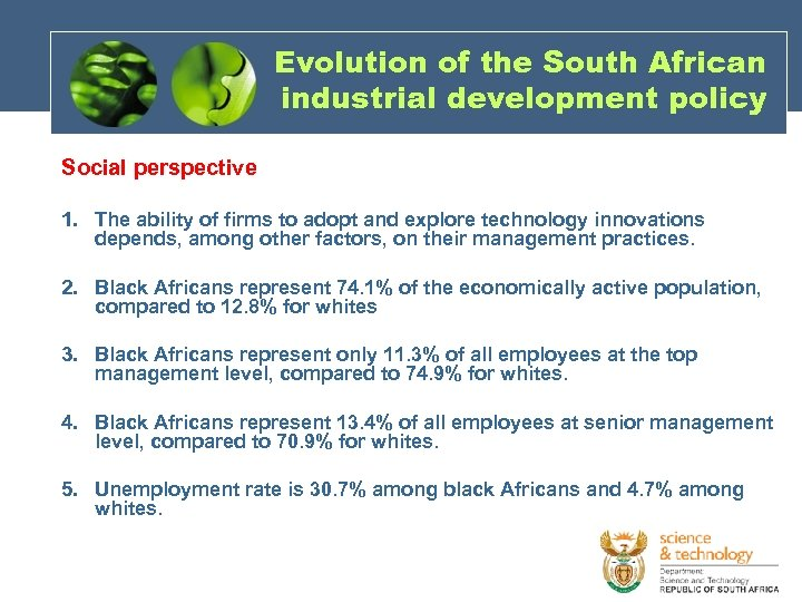 Evolution of the South African industrial development policy Social perspective 1. The ability of