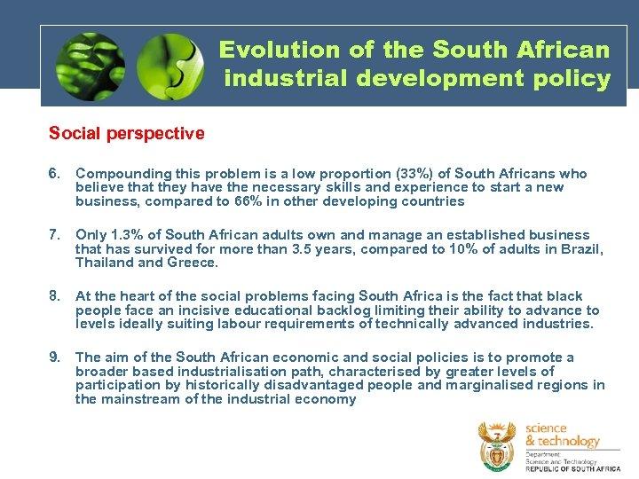 Evolution of the South African industrial development policy Social perspective 6. Compounding this problem