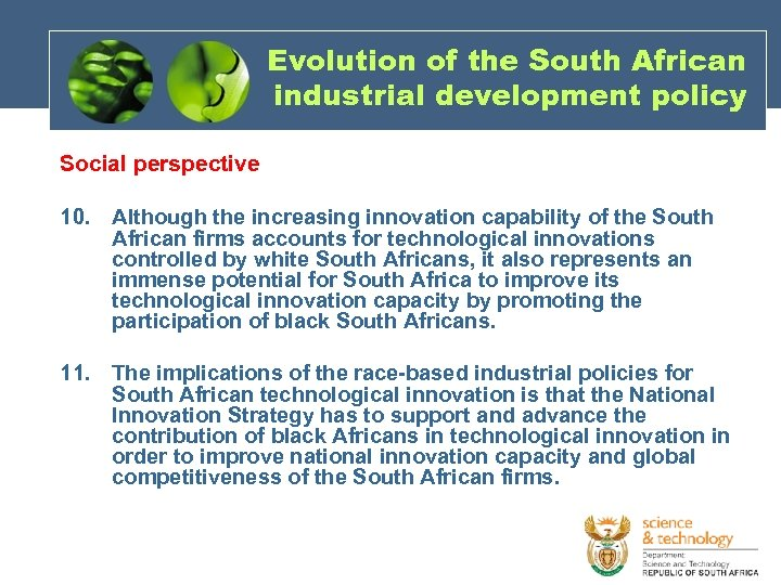 Evolution of the South African industrial development policy Social perspective 10. Although the increasing