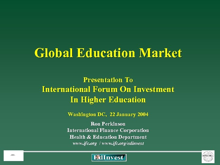 Global Education Market Presentation To International Forum On Investment In Higher Education Washington DC,