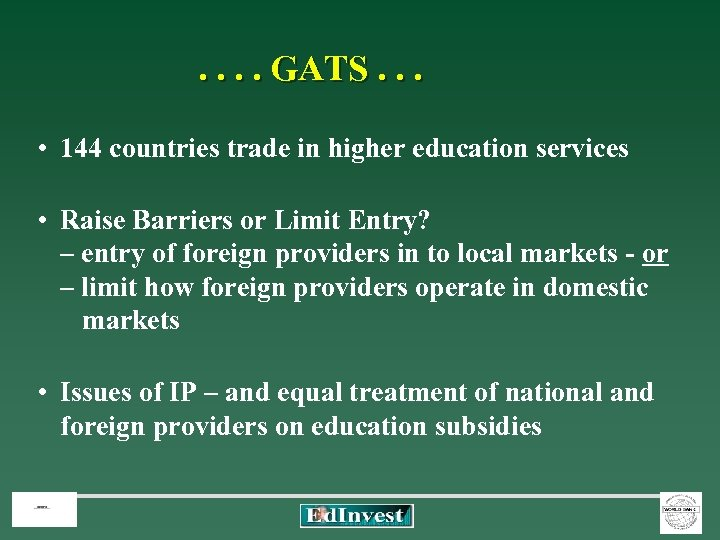 . . GATS. . . • 144 countries trade in higher education services •
