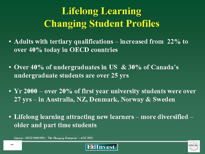 Lifelong Learning Changing Student Profiles • Adults with tertiary qualifications – increased from 22%