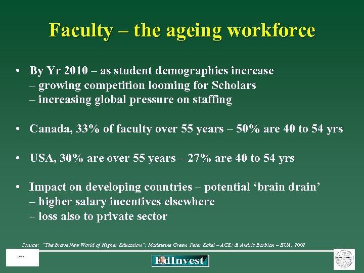 Faculty – the ageing workforce • By Yr 2010 – as student demographics increase