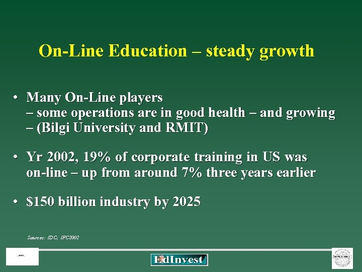On-Line Education – steady growth • Many On-Line players – some operations are in