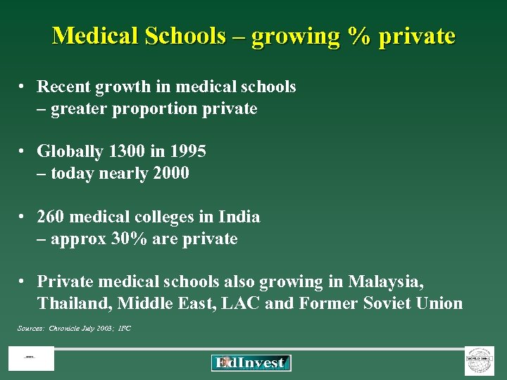 Medical Schools – growing % private • Recent growth in medical schools – greater