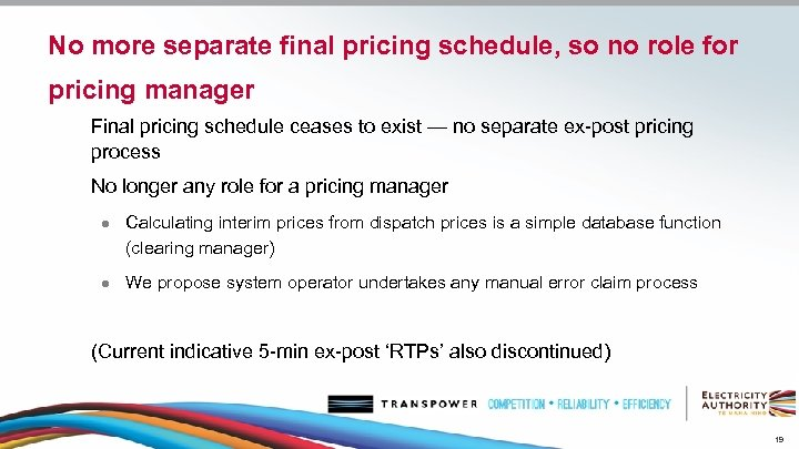 No more separate final pricing schedule, so no role for pricing manager Final pricing