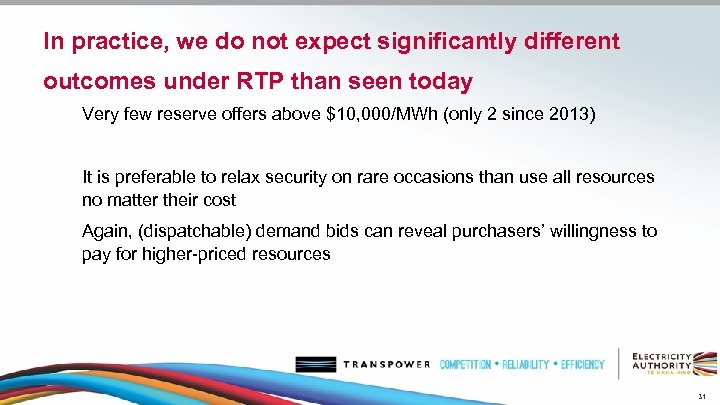 In practice, we do not expect significantly different outcomes under RTP than seen today