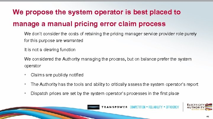 We propose the system operator is best placed to manage a manual pricing error