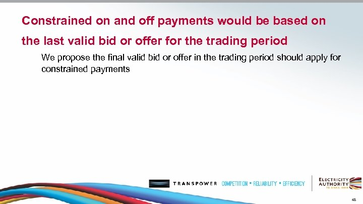 Constrained on and off payments would be based on the last valid bid or