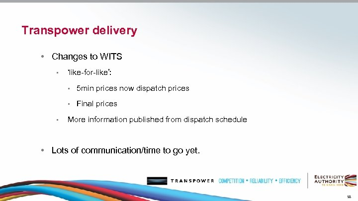 Transpower delivery • Changes to WITS • 'like-for-like': • • • 5 min prices