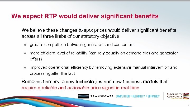 We expect RTP would deliver significant benefits We believe these changes to spot prices