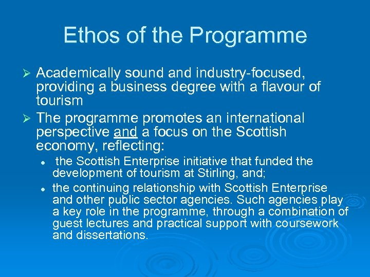 Ethos of the Programme Academically sound and industry-focused, providing a business degree with a